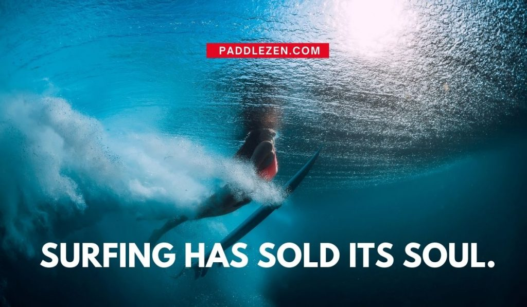 Surfing has sold its soul - quotes